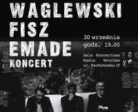 Waglewski Fisz Emade w Sali Koncertowej Radia Wrocław