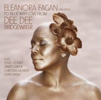 "Dee Dee Bridgewater ""Eleanora Fagan To Billie With Love From Dee Dee…"""