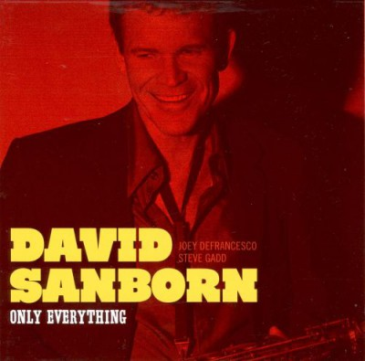 "David Sanborn – ""Only Everything"""