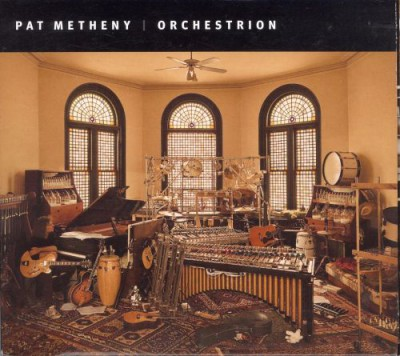 "Pat Metheny - ""Orchestrion"""